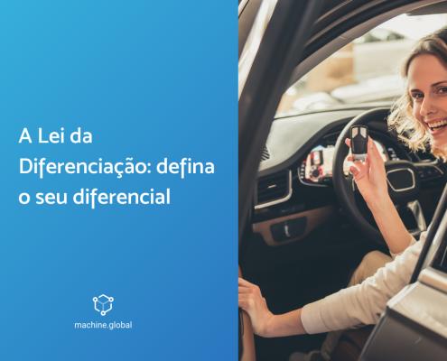 À esquerda uma tela azul, está escrito a lei da diferenciação: defina seu diferencial. À direita uma motorista com a chave do carro em suas mãos.