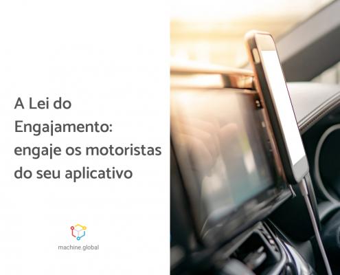 Tela divida ao meio. À esquerda está escrito a lei do engajamento: engaje os motoristas do seu aplicativo. À direita há uma imagem de um celular.