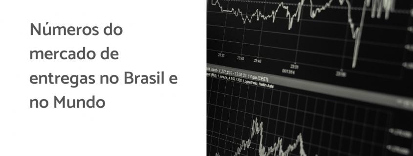 Tela com um gráfico e ao lado está escrito: números do mercado de entregas no Brasil e no mundo