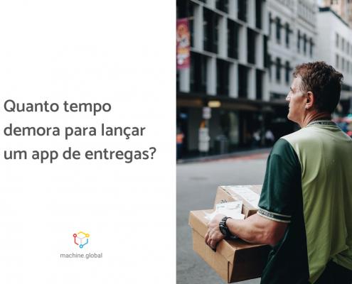 Entregador com uma caixa na mão, ao lado está escrito: quanto tempo demora para lançar um app de entregas?