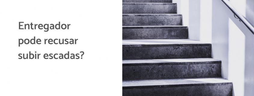 Imagem de uma escada, ao lado está escrito: Entregador pode recusar subir escadas