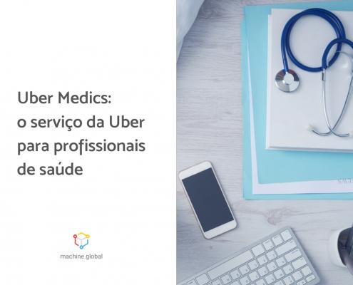 mesa com celular e objetos médicos com a legenda ao lado: Uber Medics: o serviço da Uber para profissionais de saúde