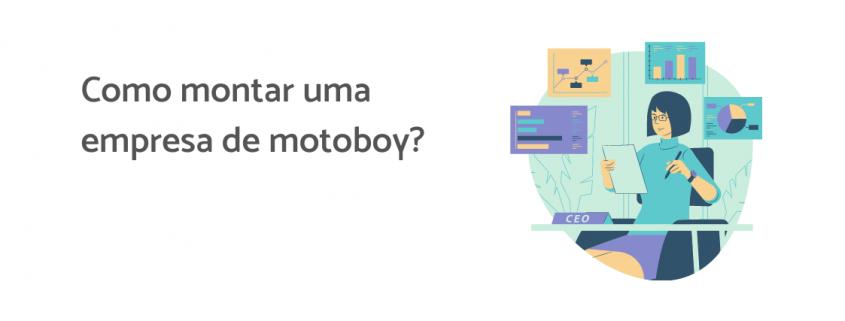À direita, ilustração de uma moça sentada em escritório cercada por gráficos. À esquerda está escrito: como montar uma empresa de motoboy?