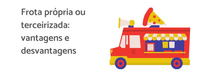 No lado direito da imagem, há um mini ônibus personalizado com temática de pizza, à esquerda está escrito: frota própria ou terceirizada
