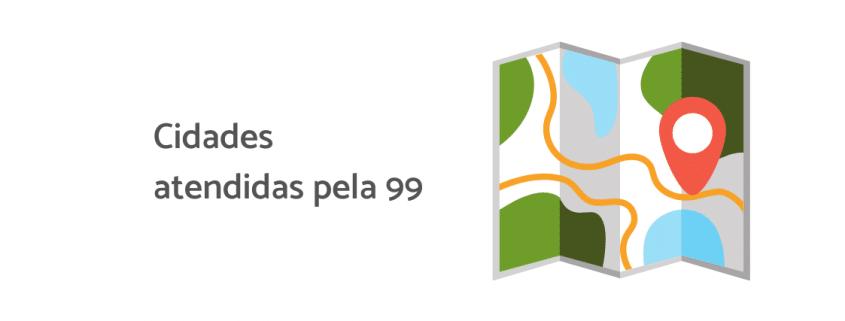 """Ilustração de um mapa com um ponto selecionado, ao lado está escrito """"Cidades atendidas pela 99"""""""