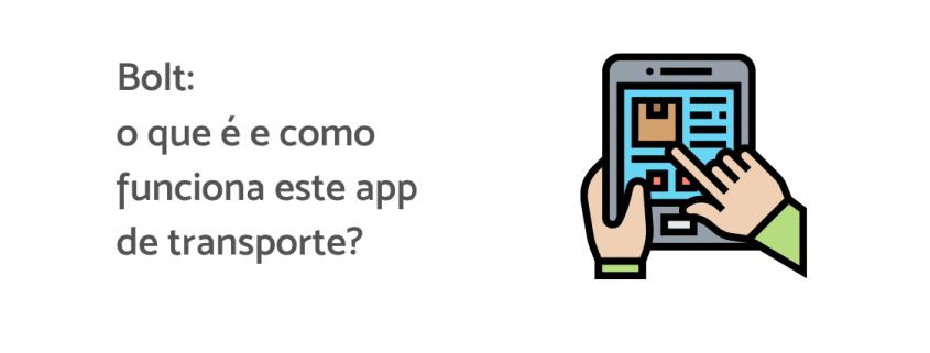 """Ilustração de uma mão clicando em um celular, ao lado está escrito """"Bolt: o que é e como funciona este app de transporte?"""""""