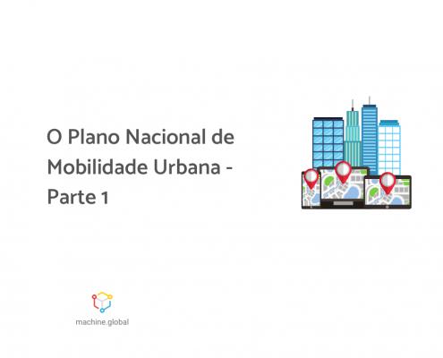 """Ilustração de 4 prédios com 3 gps embaixo. Ao lado está escrito """"O Plano Nacional de Mobilidade Urbana - Parte 1""""."""