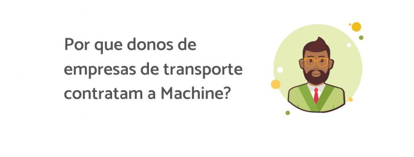 """Na ilustração, uma pessoa sorri, eles está usando óculos amarelo e um terno verde. Ao lado está escrito """"Por que donos de empresas de transporte contratam a Machine?"""""""